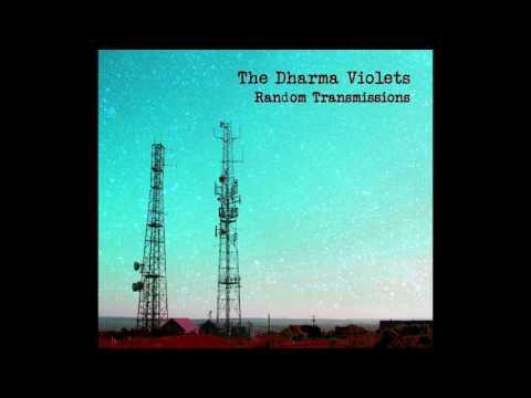 The Dharma Violets - Random Transmissions (full Album 2015)