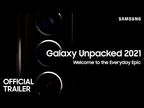 Galaxy Unpacked 2021 : Official Trailer