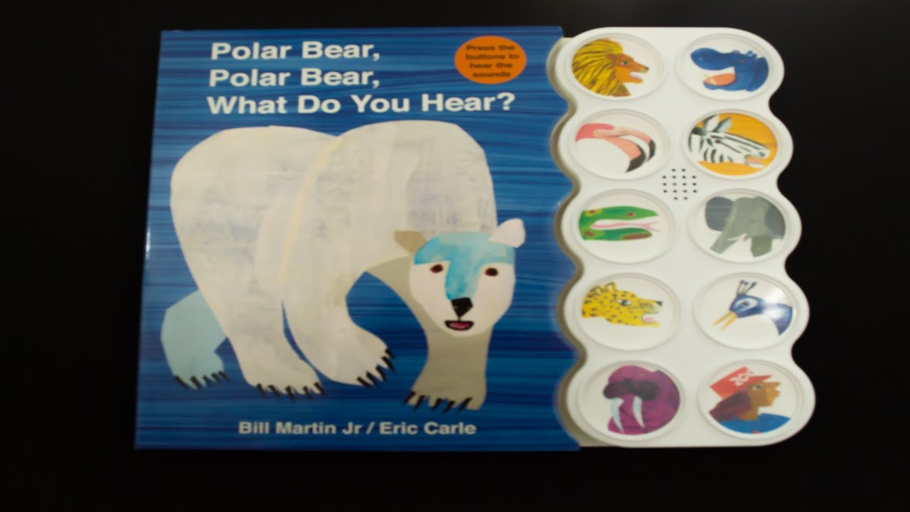 the book polar bear polar bear what can you hear essay Another classic book from bill martin, jr and eric carle in polar bear, polar bear, what do you with the same format and style as brown bear, brown bear, what do you see but this time i hear a lion roaring in my ear children quickly learn the simple rhyme and are able to read along with the.