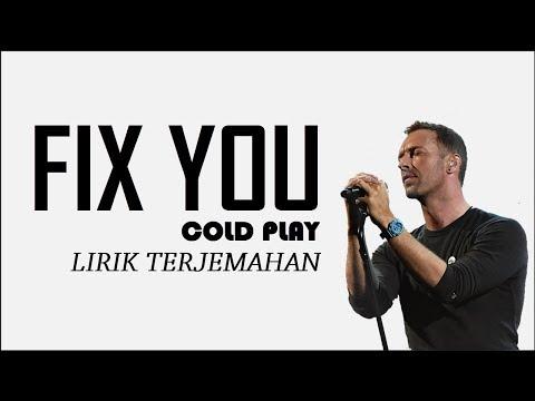 FIX YOU  COLDPLAY  LIRIK TERJEMAHAN INDONESIA