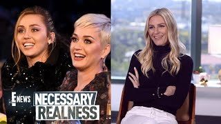 Necessary Realness: Miley Cyrus & Katy Perry Are Here | E! News