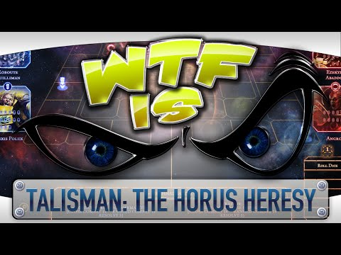 ► WTF Is... - Talisman: The Horus Heresy ?