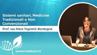 Sistemi sanitari, Medicine Tradizionali e Non Convenzionali - Prof.ssa Mara Tognetti Bordogna