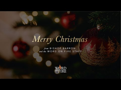 Merry Christmas from Bishop Barron and Word on Fire