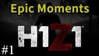 H1Z1 - Epic Moments #1