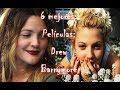 Las 6 Mejores Peliculas: Drew Barrymore