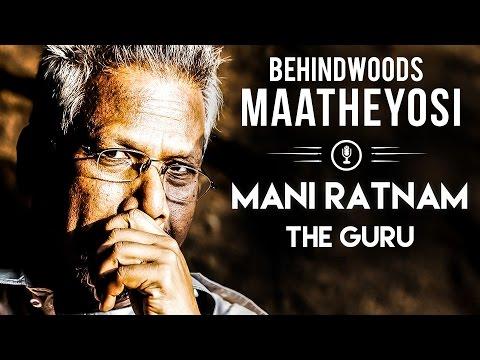 Mani Ratnam The Guru - Why Kadal didn't work? | Maatheyosi