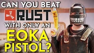 Can You Beat RUST With ONLY An EOKA PISTOL? A Rust Solo Challenge