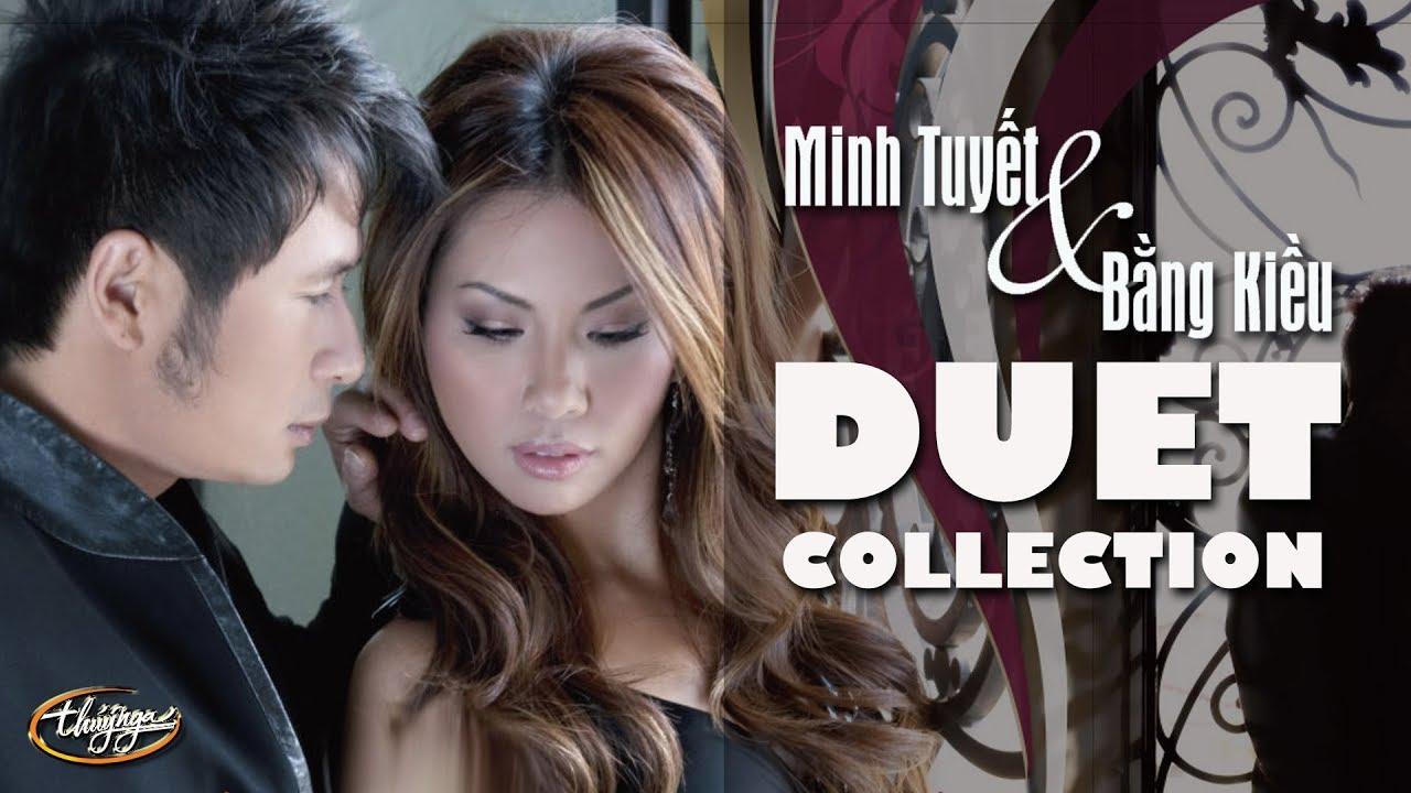 Minh Tuyết & Bằng Kiều – 28 Tình Khúc Song Ca Lãng Mạn Nhất | The Most Romantic Duets