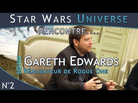 Star Wars Universe et le Web Rencontrent #2.... Gareth Edwards - Réalisateur de Rogue One