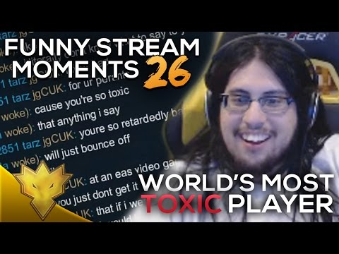 League of Legends Funny Stream Moments #26 - THE MOST TOXIC PLAYER EVER! - Best LoL Moments