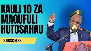 Kauli 10 Tata za Magufuli Lazima Uzikumbuke Kabla Ya Uchaguzi 2020