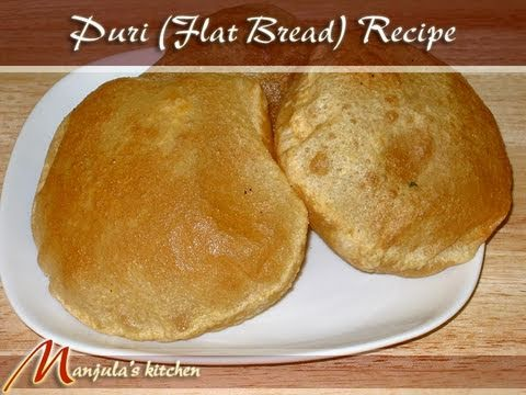 Puri,  Indian Puffed Flat Bread by Manjula