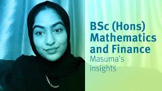 City, University of London: BSc (Hons) Mathematics and Finance student Masuma's insights