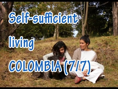 Self sufficient living farmers of Subachoque, Bogotá, Colombia: pt 7/7 - idyl