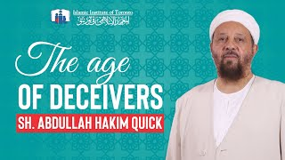 The age of Deceivers - Sh. Abdullah Hakim Quick