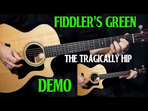 how to play Fiddlers Green on guitar  The Tragically Hip  acoustic guitar lesson tutorial DEMO