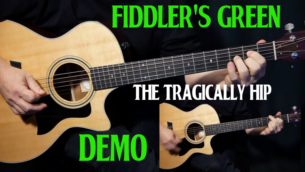 How To Play Fiddler S Green On Guitar By The Tragically Hip