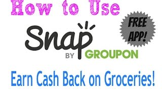 How to Use Snap by Groupon App  (Get Cash Back on Groceries)