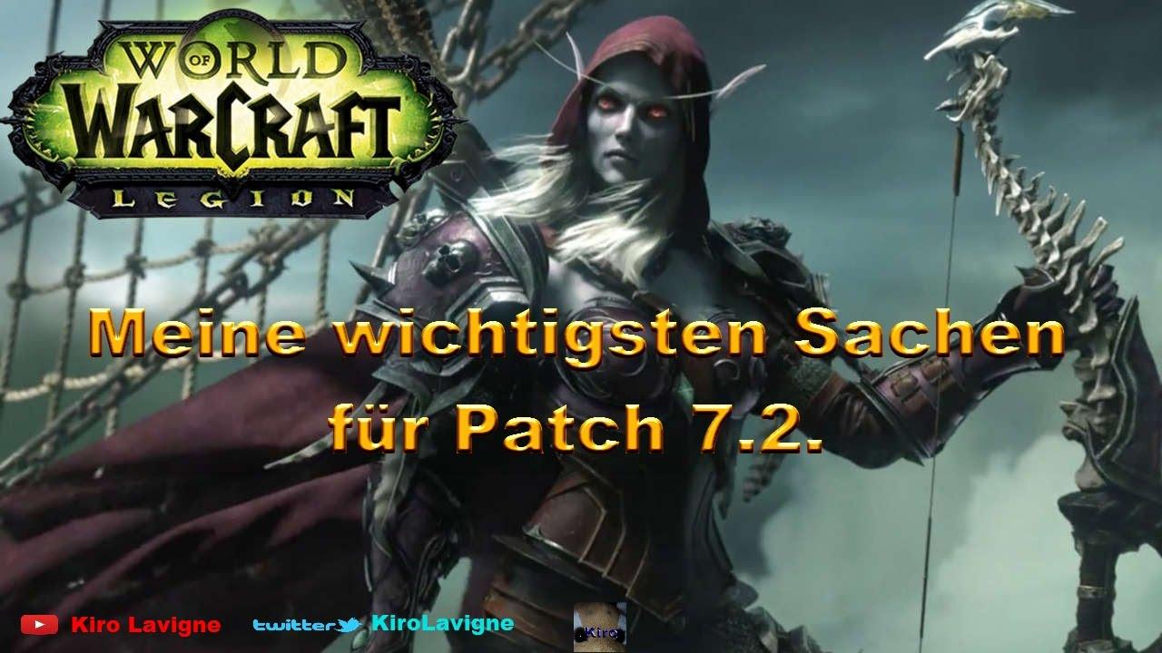 World Of Warcraft Legion Patch 72 Kurze Zusammenfassung Tipps