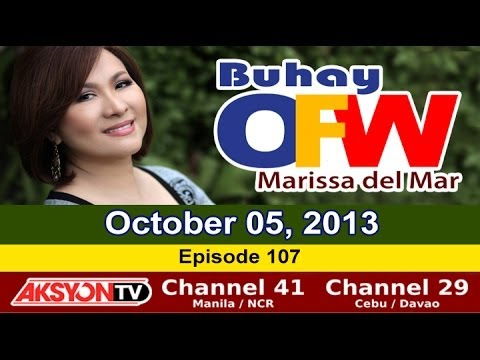 October 05, 2013 - Buhay OFW with Marissa del Mar - Episode 107