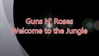 Guns N' Roses-Welcome to the Jungle (with lyrics)