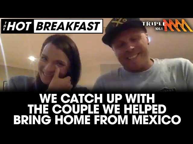 We Caught Up With The Couple We Helped Bring Back Home To Melbourne | The Hot Breakfast | Triple M