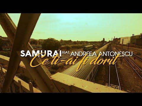 14. Samurai feat. Andreea Antonescu - Ce ti-ai fi dorit (Videoclip Oficial)