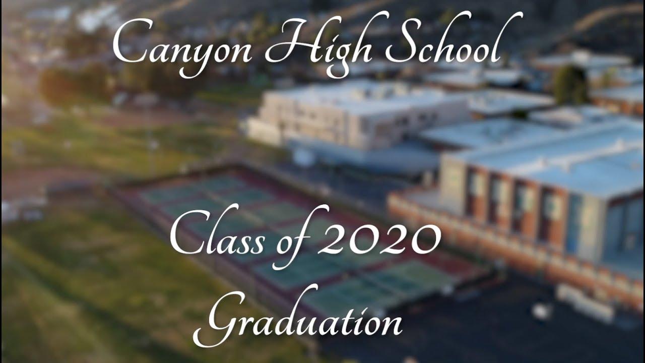 Canyon High School 2020 Virtual Graduation Ceremony