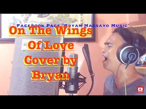 On The Wings Of Love - Jeffrey Osborne Cover By Bryan Magsayo