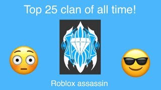 OFFICIALLY TOP 25 CLAN OF ALL TIME IN ROBLOX ASSASSIN!
