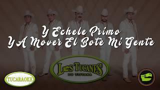 Tucaraoke/A Mover El Bote - LosTucanes De Tijuana (Pista Oficial)