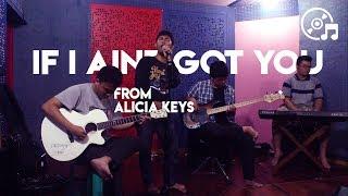If I Ain't Got You - Alicia Keys - Elvan Saragih, Jordandreas, Harley Dave, and Yehezkiel Ezra Cover