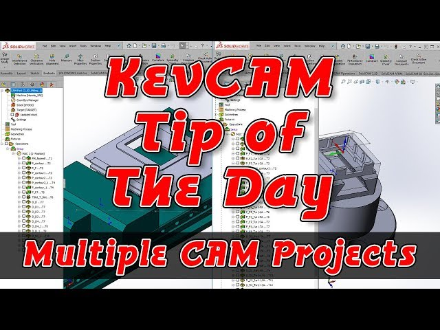 Tip of the Day - Multiple CAM Projects