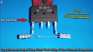 Top 5 Electronic Project Using BC547 Diode Bridge & More Eletronic Components
