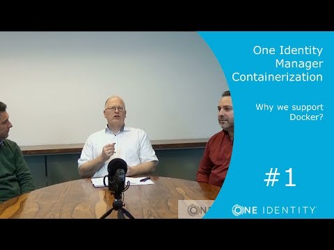 One Identity Manager | Containerization #1 | Why we support Docker?