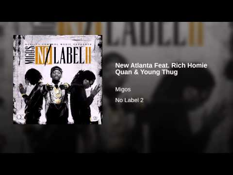 New Atlanta Feat. Rich Homie Quan & Young Thug