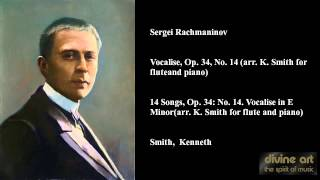 Sergei Rachmaninov, Vocalise, Op. 34, No. 14 (arr. K. Smith for flute and piano)