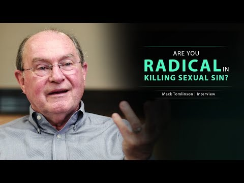 Are You Radical in Killing Sexual Sin? - Mack Tomlinson