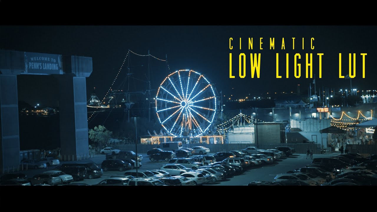 LOW LIGHT CINEMATIC LUT   **DOWNLOAD LINK**