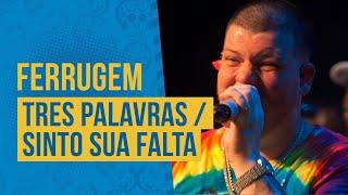FM O Dia - Ferrugem - Três Palavras / Sinto Sua Falta
