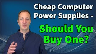 Cheap Computer Power Supplies -  should you buy one?