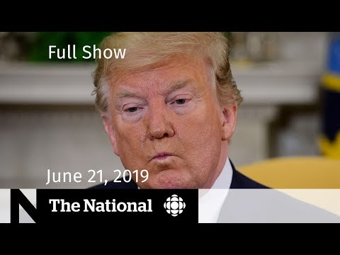 WATCH LIVE: The National for Friday, June 21, 2019 — Iran Tensions, Climate Law, Indigenous Language