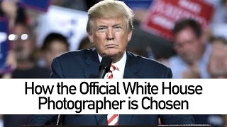 How the Official White House Photographer Is Chosen