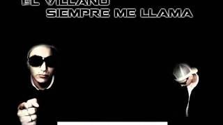 El Villano - Siempre Me Llama [Tema Nuevo 2011]
