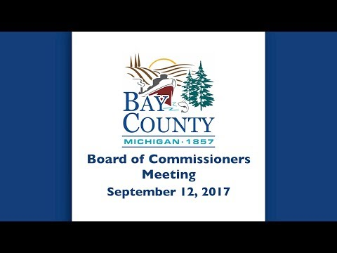 Bay County Board of Commissioners Meeting - September 12, 2017