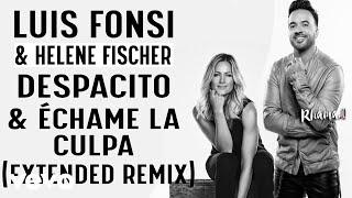 Luis Fonsi & Helene Fischer - Despacito & Echame La Culpa (Extended Remix)