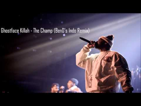 Ghostface Killah - The Champ (BenD's Indo Remix)