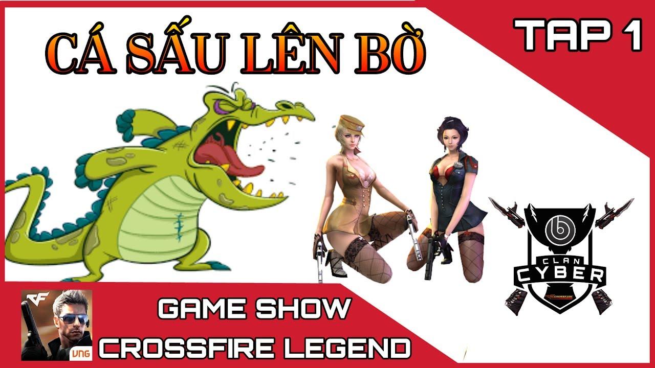CF Mobile / CF Legend | Cá Sấu Lên Bờ | Game Show Crossfire Legend Tập 1