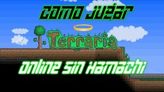 Como Jugar Terraria Online Sin Hamachi Facil y rapido Cualquier version